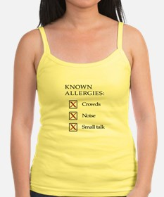 Known Allergies - Crowds, noise, small talk Tank T