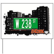 W 238 ST Yard Sign
