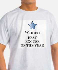 The Best Excuse Award - Ash Grey T-Shirt