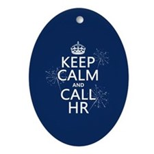 Keep Calm and Call H.R. Ornament (Oval)