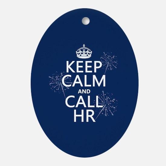 Keep Calm and Call H.R. Ornament (Oval)