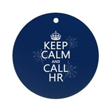 Keep Calm and Call H.R. Ornament (Round)