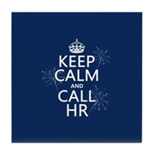 Keep Calm and Call H.R. Tile Coaster