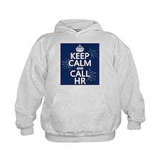 Keep Calm and Call H.R. Hoodie