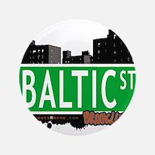 "Baltic street, BROOKLYN, NYC 3.5"" Button"