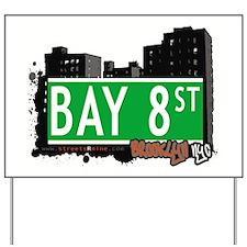 Bay 8 street, BROOKLYN, NYC Yard Sign