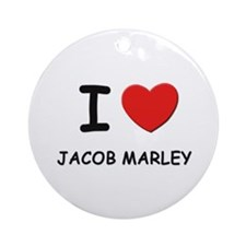 I love jacob marley Ornament (Round)