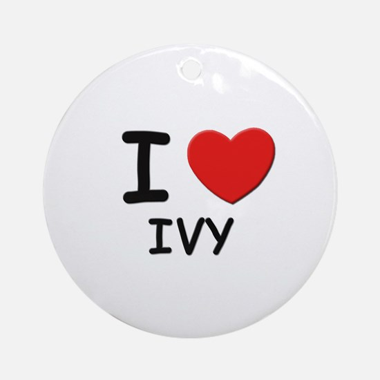I love ivy Ornament (Round)