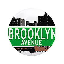 """Brooklyn avenue, BROOKLYN, NYC 3.5"""" Button"""