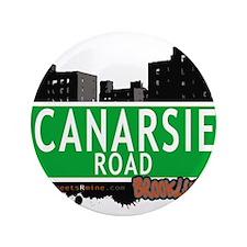 """Canarsie road, BROOKLYN, NYC 3.5"""" Button"""