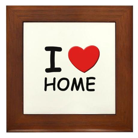 I love home Framed Tile