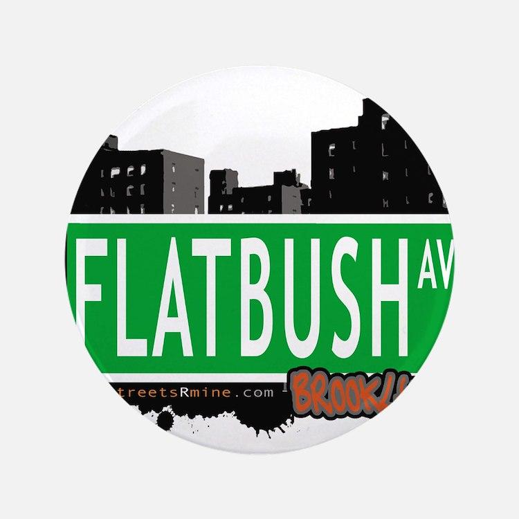 "FLATBUSH AV, BROOKLYN, NYC 3.5"" Button"