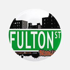 """FULTON ST, BROOKLYN, NYC 3.5"""" Button"""