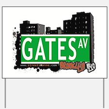 GATES AV, BROOKLYN, NYC Yard Sign