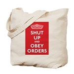 Shut Up & Obey Tote Bag