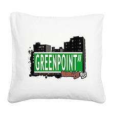 GREENPOINT AV, BROOKLYN, NYC Square Canvas Pillow