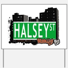 HALSEY ST, BROOKLYN, NYC Yard Sign