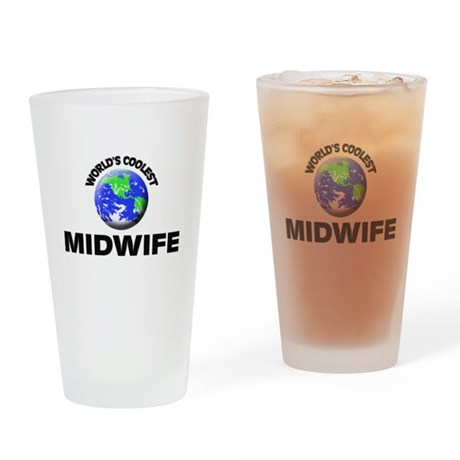 World's Coolest Midwive Drinking Glass