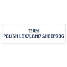 Team Polish Lowland Sheepdog Bumper Bumper Sticker