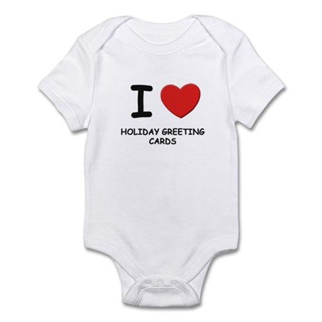 I love holiday greeting cards Infant Bodysuit