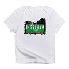 INGRAHAM STREET, BROOKLYN, NYC Infant T-Shirt