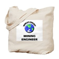 World's Coolest Mining Engineer Tote Bag