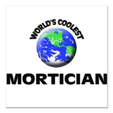 "World's Coolest Mortician Square Car Magnet 3"" x 3"