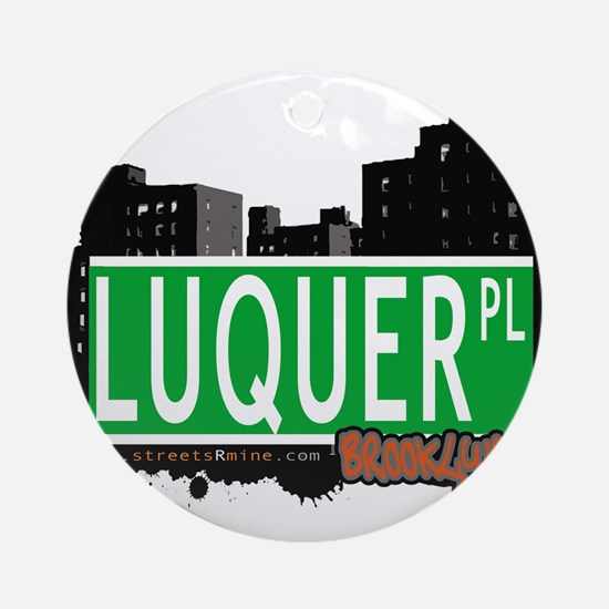 LOQUER PL, BROOKLYN, NYC Ornament (Round)
