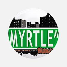 "MYRTLE AV, BROOKLYN, NYC 3.5"" Button"