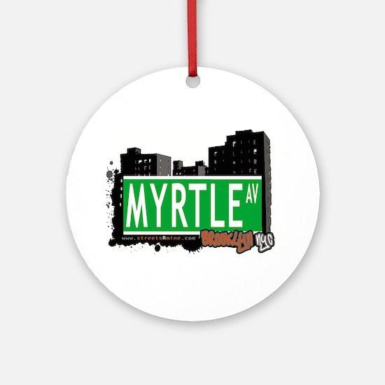 MYRTLE AV, BROOKLYN, NYC Ornament (Round)