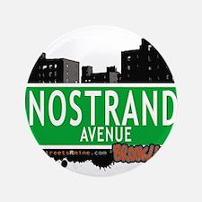 "NOSTRAND AVENUE, BROOKLYN, NYC 3.5"" Button"