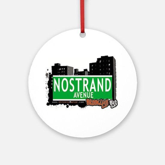 NOSTRAND AVENUE, BROOKLYN, NYC Ornament (Round)