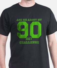 Ask Me about My...90-day T-Shirt