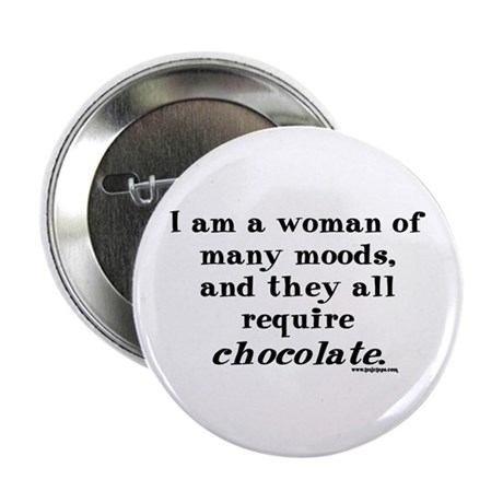 Woman of Many Moods - All Require Chocolate Button