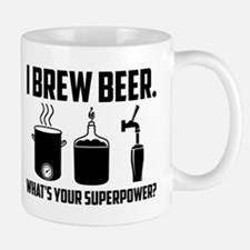 I Brew Beer. What's Your Superpower? Mug