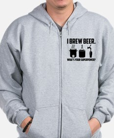I Brew Beer. What's Your Superpower? Zip Hoodie