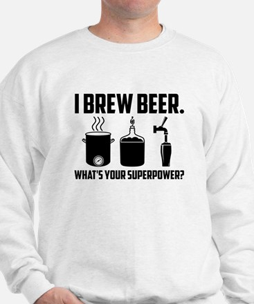 I Brew Beer. What's Your Superpower? Sweater