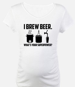 I Brew Beer. What's Your Superpower? Shirt