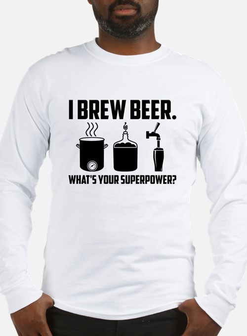 I Brew Beer. What's Your Superpower? Long Sleeve T