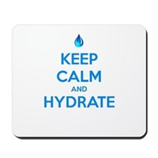 Keep calm and hydrate Mousepad
