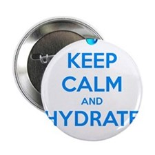 "Keep calm and hydrate 2.25"" Button"