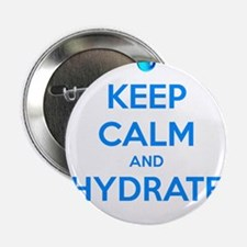 """Keep calm and hydrate 2.25"""" Button"""