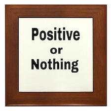 Positive or nothing Framed Tile