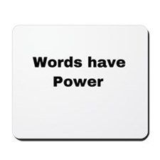 Words have power Mousepad
