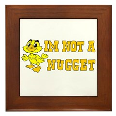 Not a Nugget Framed Tile