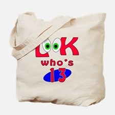 Look who's 13 ? Tote Bag