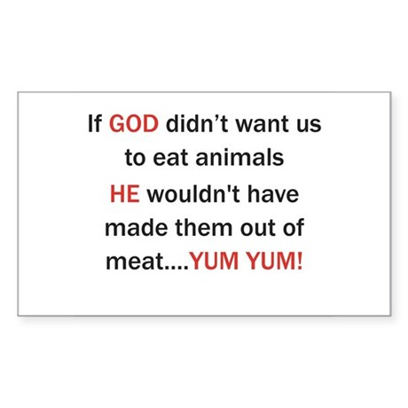 If GOD didn't want us to eat meat... Sticker