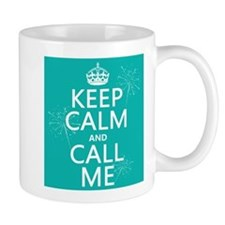 Keep Calm and Call Me Small Mug