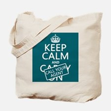 Keep Calm Call Your Agent Tote Bag
