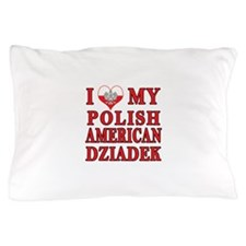 I Heart My Polish American Dziadek Pillow Case